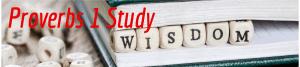 Proverbs 1 Study