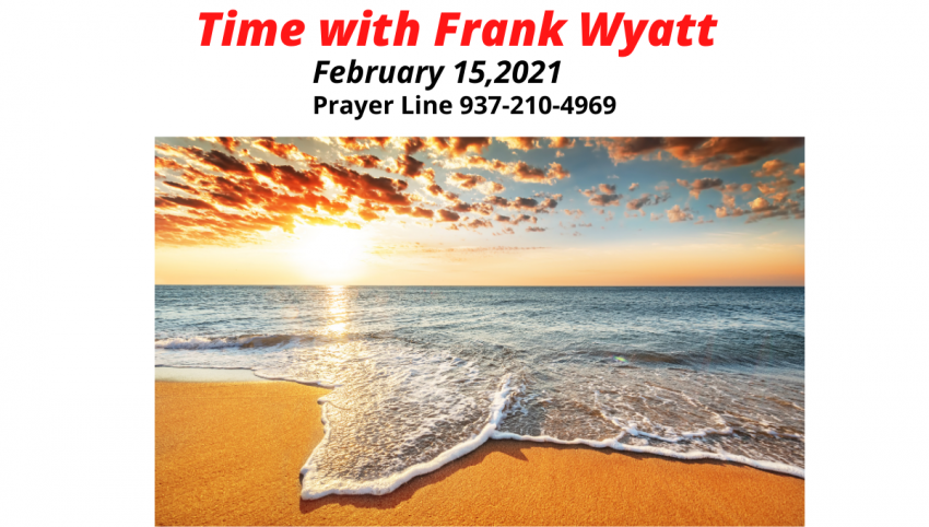 Time – and – the – word – with – Frank – Wyatt – February – 15th – 2021