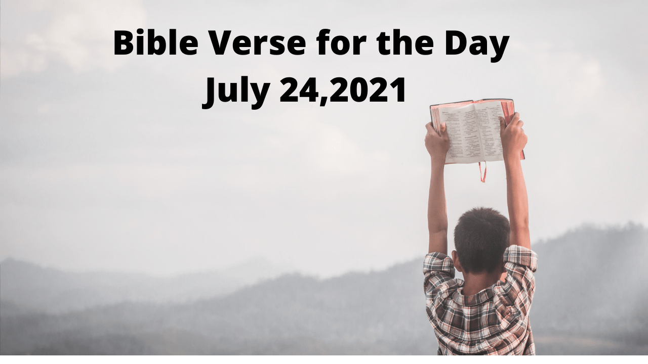 Bible Verse of the Day July 24, 2021