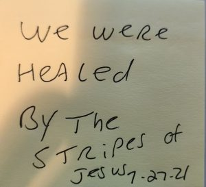We were healed by the stripes of Jesus July 27 2021
